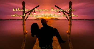 HAPPINESS IS LOVE * LA FELICITA' è AMORE I LOVE YOU